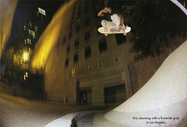 Eric Koston, lofty frontal over the hip.
