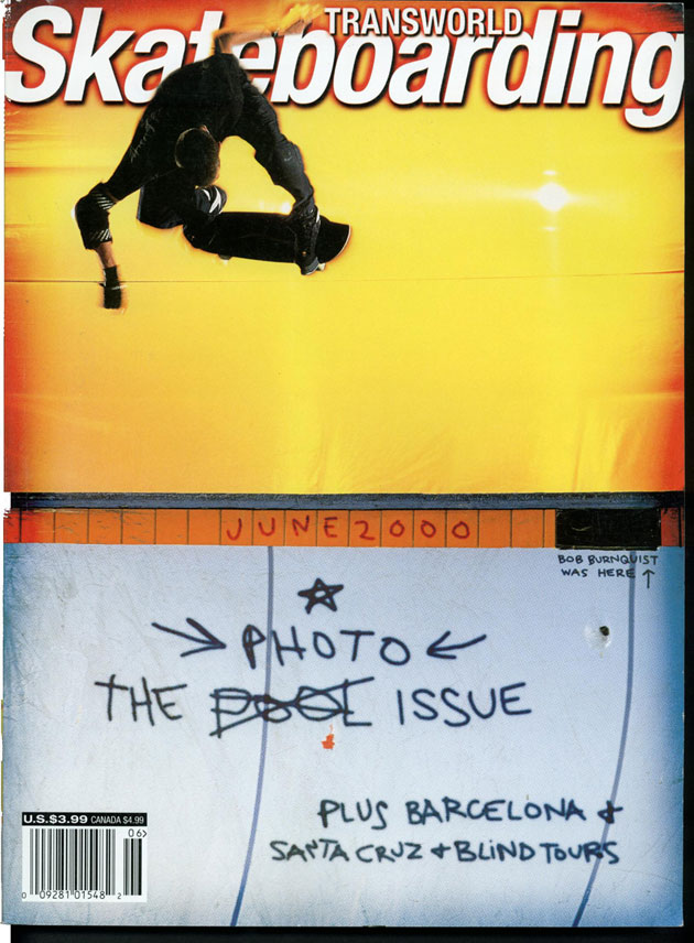 Bob Burnquist, TransWorld Skateboarding, June 2000.